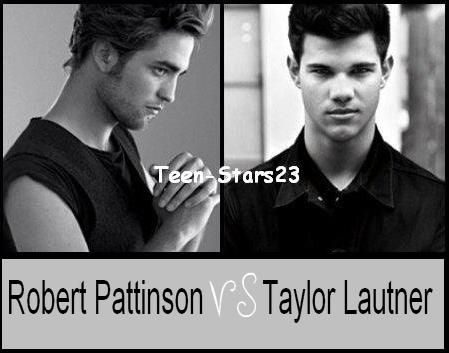 Taylor Lautner Robert Pattinson on Robert Pattinson Vs Taylor Lautner